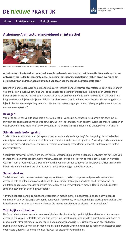 De Nieuwe Praktijk is een initiatief van het Ministerie van Volksgezondheid, Welzijn en Sport. Hieronder vindt u een interview met Henri Snel van onderzoeksbureau Alzheimer-Architecture (2018)